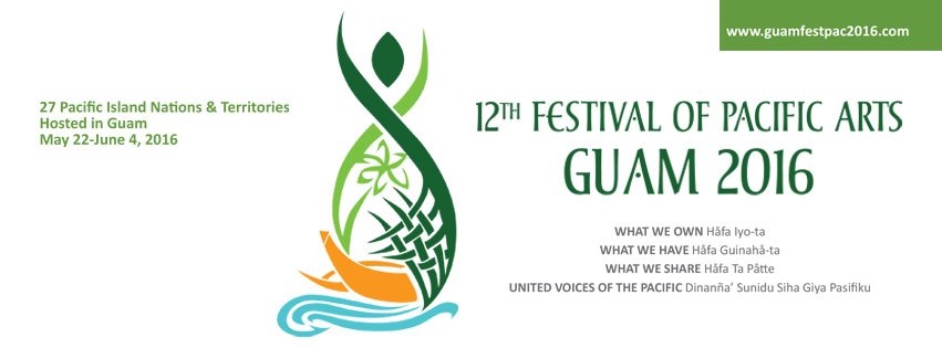 What You Need To Know About the 12TH FESTIVAL OF PACIFIC ARTS on Guam